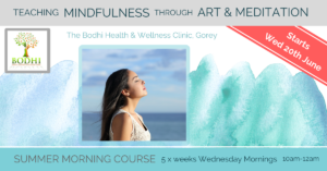 Mindfulness-and-Creativity-Course-Una-Keeley-Bodhi-Wellness-Centre-June-2018