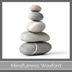 Mindfulness-Wexford
