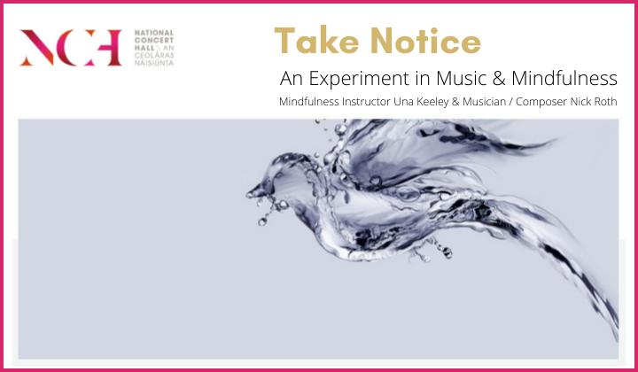 NCH-Take-Notice-Track-Music-&-Mindfulness-Una-Keeley-Nick-Roth